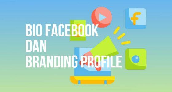 pentingnya bio facebook untuk branding profile